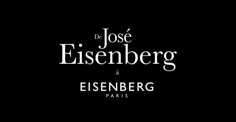 DE JOSÉ EISENBERG À EISENBERG PARIS